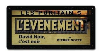 L'événement du jeudi - Les Puritains de David Noir