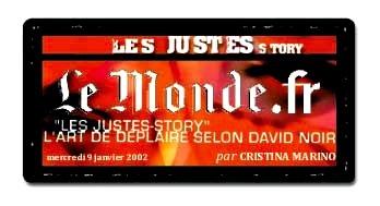Le Monde.fr - Les Justes-Story de David Noir - L'art de déplaire selon David Noir