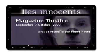 Magazine Théâtre - Les Innocents de David Noir - entretien avec Maria Ducceschi et David Noir